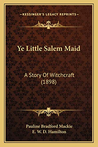 9781167223945: Ye Little Salem Maid: A Story Of Witchcraft (1898)