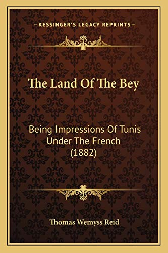 9781167226458: The Land Of The Bey: Being Impressions Of Tunis Under The French (1882)