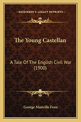 9781167226564: The Young Castellan: A Tale Of The English Civil War (1900)
