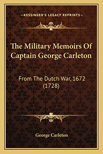 9781167226892: The Military Memoirs Of Captain George Carleton: From The Dutch War, 1672 (1728)
