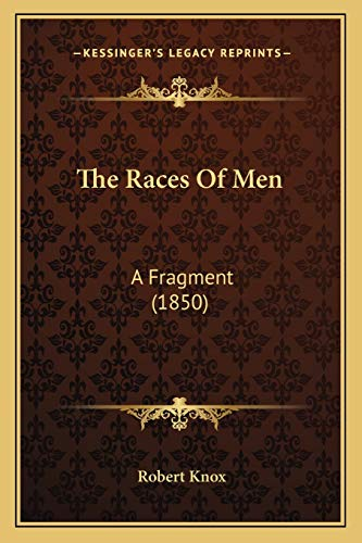 9781167228131: The Races Of Men: A Fragment (1850)