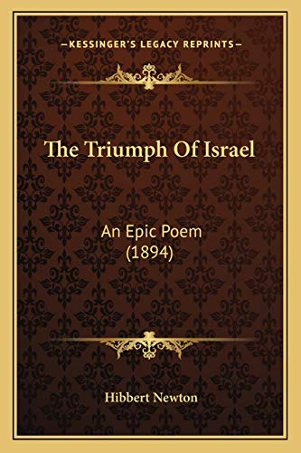 9781167228216: The Triumph Of Israel: An Epic Poem (1894)