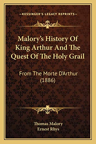 Malory's History Of King Arthur And The Quest Of The Holy Grail: From The Morte D'Arthur (1886) (1167228642) by Malory, Thomas