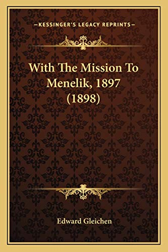 9781167230998: With The Mission To Menelik, 1897 (1898)