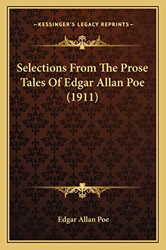 9781167231018: Selections From The Prose Tales Of Edgar Allan Poe (1911)