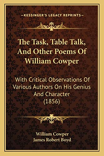 9781167235849: The Task, Table Talk, And Other Poems Of William Cowper: With Critical Observations Of Various Authors On His Genius And Character (1856)