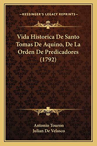 9781167236822: Vida Historica De Santo Tomas De Aquino, De La Orden De Predicadores (1792) (Spanish Edition)