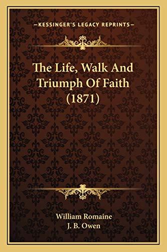 9781167238710: The Life, Walk and Triumph of Faith (1871)