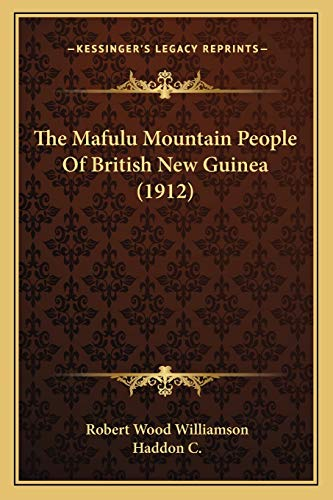 9781167240249: The Mafulu Mountain People Of British New Guinea (1912)