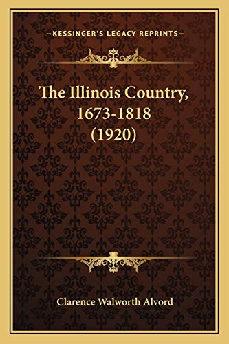 9781167241567: The Illinois Country, 1673-1818 (1920)