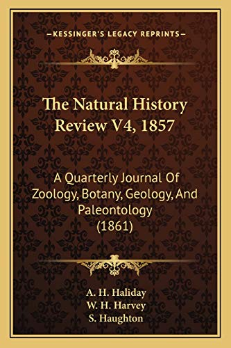 9781167242410: The Natural History Review V4, 1857: A Quarterly Journal Of Zoology, Botany, Geology, And Paleontology (1861)