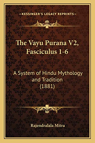 9781167242601: The Vayu Purana V2, Fasciculus 1-6: A System of Hindu Mythology and Tradition (1881) (Russian Edition)