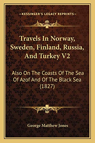 9781167242809: Travels In Norway, Sweden, Finland, Russia, And Turkey V2: Also On The Coasts Of The Sea Of Azof And Of The Black Sea (1827)