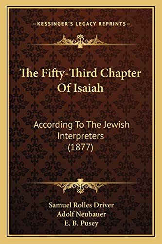 9781167244018: The Fifty-Third Chapter Of Isaiah: According To The Jewish Interpreters (1877)