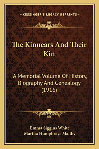9781167245008: The Kinnears And Their Kin: A Memorial Volume Of History, Biography And Genealogy (1916)