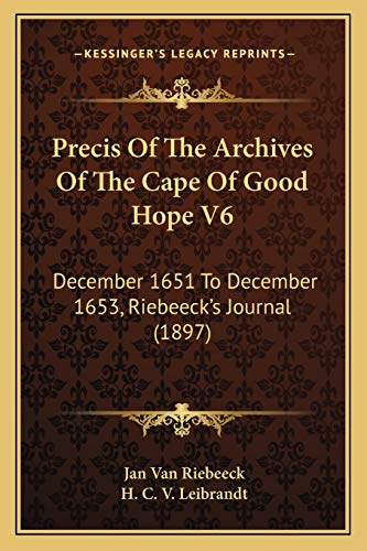 Precis of the Archives of the Cape: H. C. V.