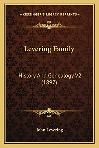 9781167249044: Levering Family: History And Genealogy V2 (1897)
