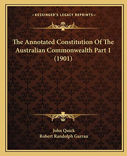 9781167252501: The Annotated Constitution Of The Australian Commonwealth Part 1 (1901)