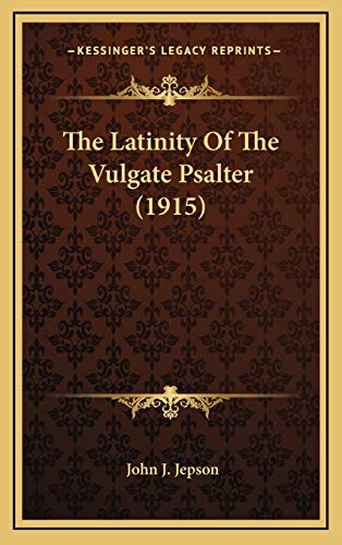 9781167255212: The Latinity Of The Vulgate Psalter (1915)