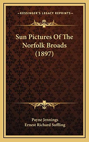 9781167255458: Sun Pictures Of The Norfolk Broads (1897)