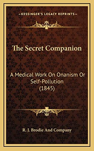 9781167258343: The Secret Companion: A Medical Work On Onanism Or Self-Pollution (1845)