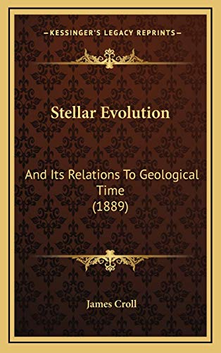 9781167258954: Stellar Evolution: And Its Relations To Geological Time (1889)