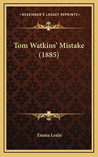 9781167259968: Tom Watkins' Mistake (1885)