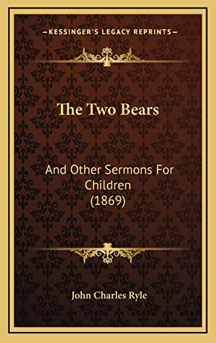 9781167262197: The Two Bears: And Other Sermons For Children (1869)