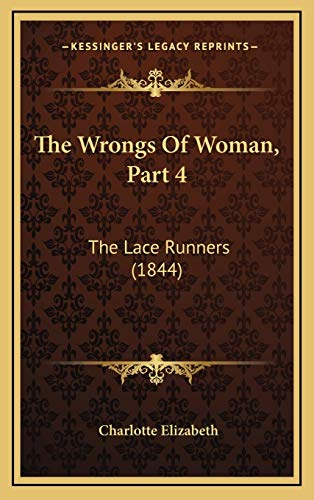 The Wrongs Of Woman, Part 4: The Lace Runners (1844) (1167262204) by Elizabeth, Charlotte