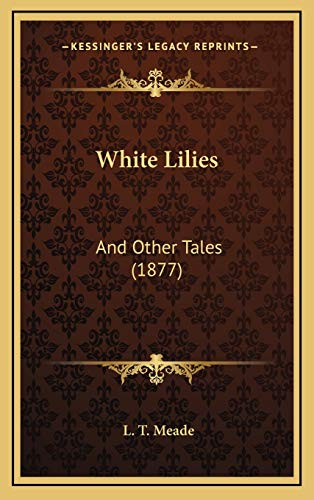 9781167265174: White Lilies: And Other Tales (1877)