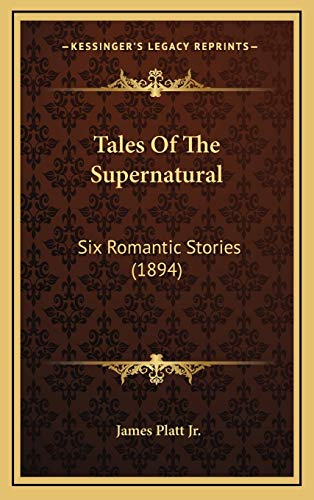9781167267253: Tales Of The Supernatural: Six Romantic Stories (1894)
