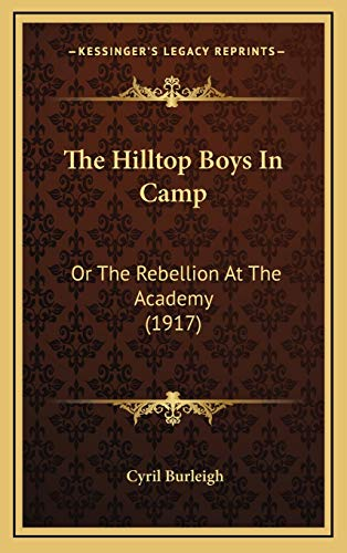 9781167268786: The Hilltop Boys In Camp: Or The Rebellion At The Academy (1917)