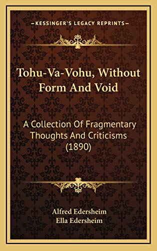 9781167269615: Tohu-Va-Vohu, Without Form And Void: A Collection Of Fragmentary Thoughts And Criticisms (1890)