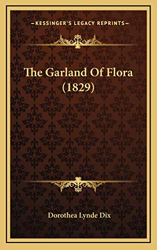 9781167270611: The Garland Of Flora (1829)