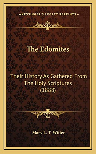 9781167271441: The Edomites: Their History As Gathered From The Holy Scriptures (1888)