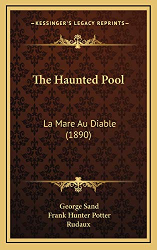 9781167272783: The Haunted Pool: La Mare Au Diable (1890)
