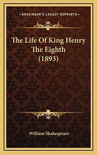 9781167272806: The Life of King Henry the Eighth (1893)