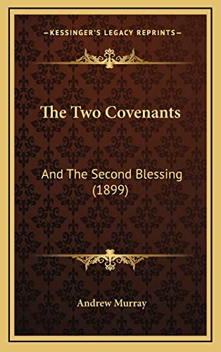 9781167272905: The Two Covenants: And The Second Blessing (1899)