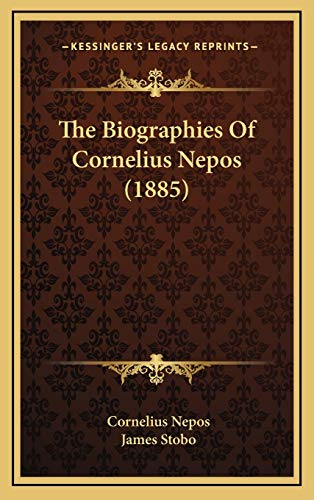 9781167273551: The Biographies of Cornelius Nepos (1885)