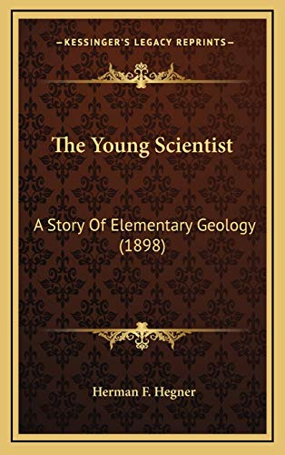 9781167273742: The Young Scientist: A Story Of Elementary Geology (1898)