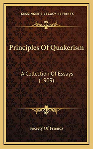 9781167274503: Principles Of Quakerism: A Collection Of Essays (1909)