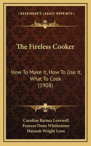 9781167275197: The Fireless Cooker: How To Make It, How To Use It, What To Cook (1908)