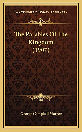 9781167275623: The Parables Of The Kingdom (1907)