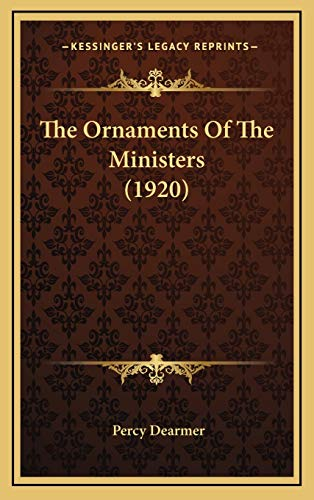9781167276347: The Ornaments Of The Ministers (1920)
