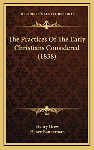 9781167276385: The Practices Of The Early Christians Considered (1838)