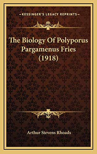 9781167276873: The Biology Of Polyporus Pargamenus Fries (1918)