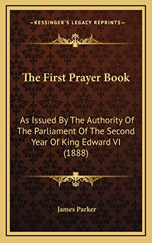 9781167280955: The First Prayer Book: As Issued By The Authority Of The Parliament Of The Second Year Of King Edward VI (1888)