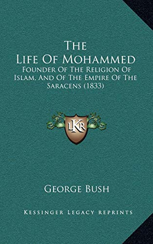 9781167282096: The Life Of Mohammed: Founder Of The Religion Of Islam, And Of The Empire Of The Saracens (1833)