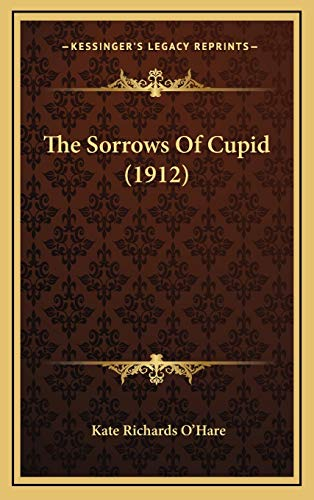 9781167282898: The Sorrows Of Cupid (1912)