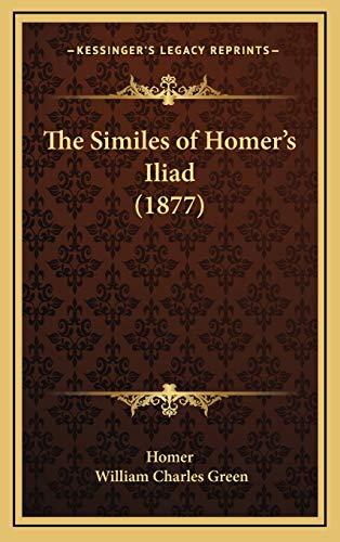9781167284083: The Similes of Homer's Iliad (1877)